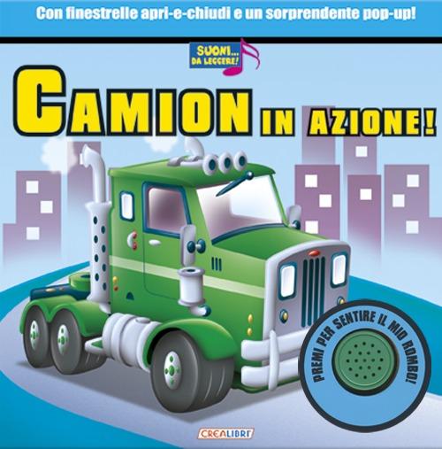 Camion in azione! Libro sonoro. Ediz. illustrata