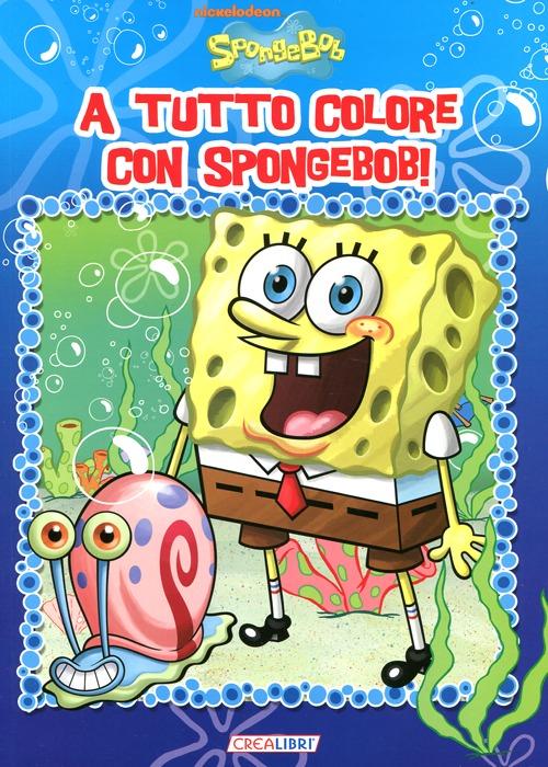 A tutto colore con SpongeBob! Ediz. illustrata