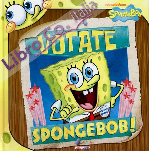 Votate SpongeBob. Ediz. illustrata