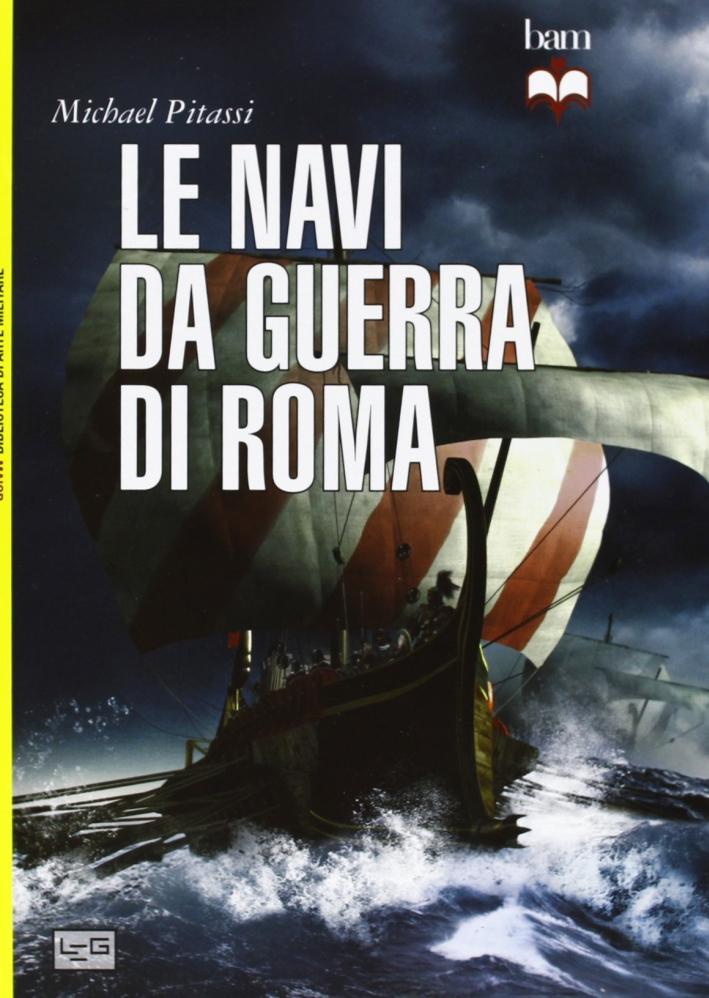 Le navi da guerra di Roma.