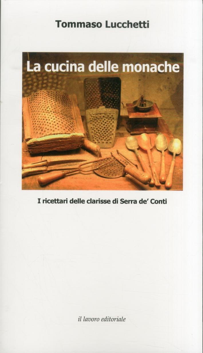 La Cucina delle Monache. I Ricettari delle Clarisse di Serra De' Conti