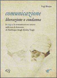 Comunicazione: liberazione o condanna.