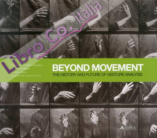 Beyond Movement. The history and future of gesture analysis.