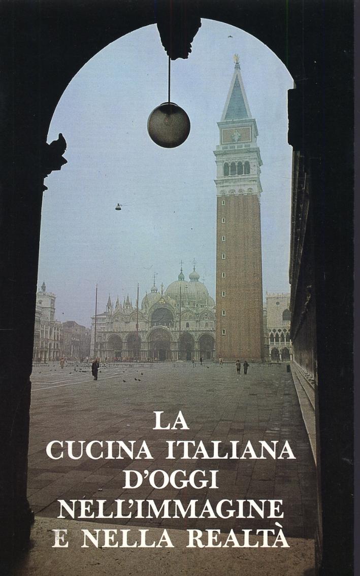 La cucina italiana d'oggi nell'immagine e nella realtà.