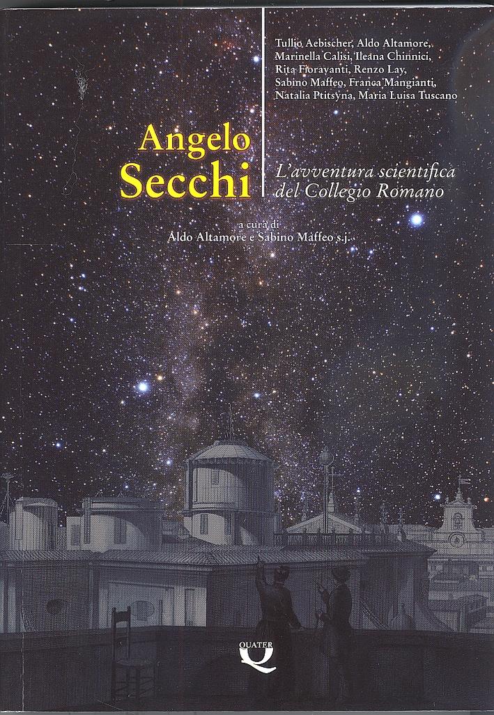 Angelo Secchi. L'avventura scientifica del Collegio Romano