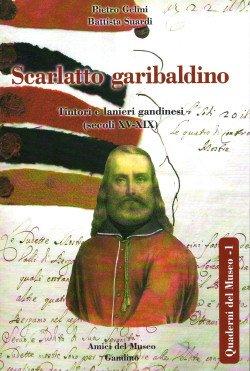 Scarlatto garibaldino. Tintori e lanieri gandinesi (secoli XV-XIX).