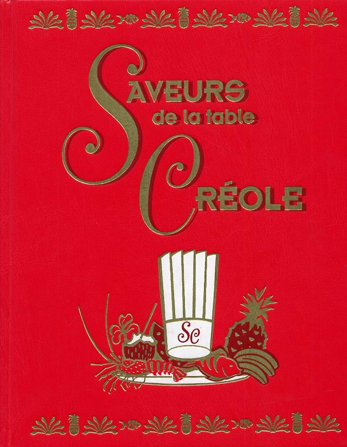Saveurs de la table Creole. Entrees Froides. Vol.1.