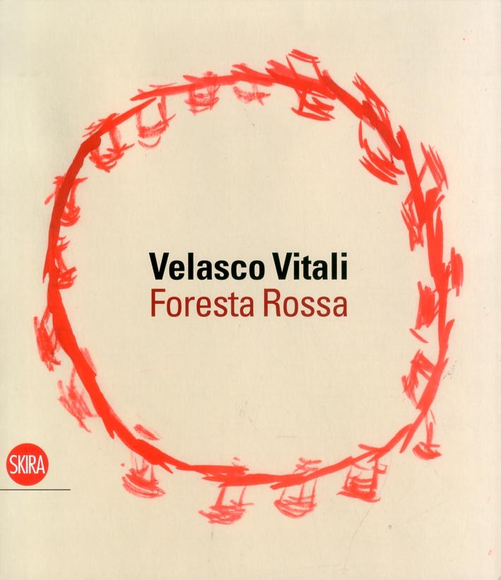 Velasco Vitali. Foresta Rossa.