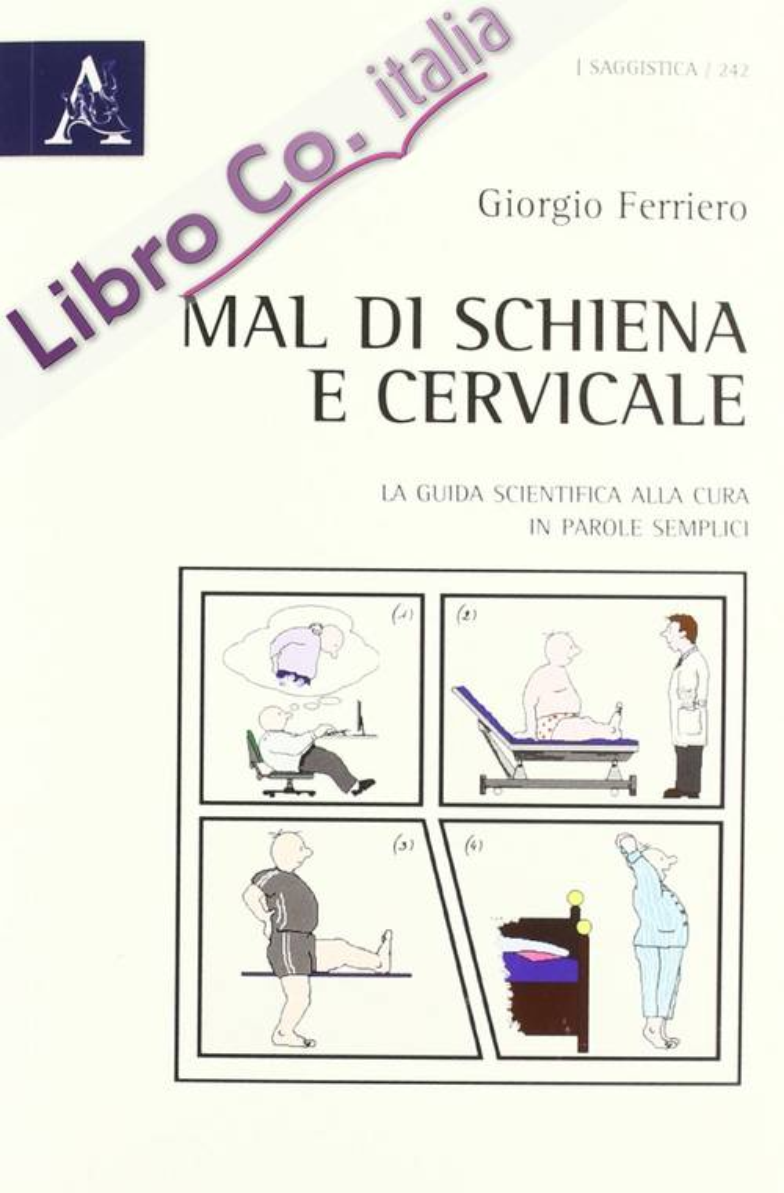 Mal di schiena e cervicale. La guida scientifica alla cura in parole semplici.