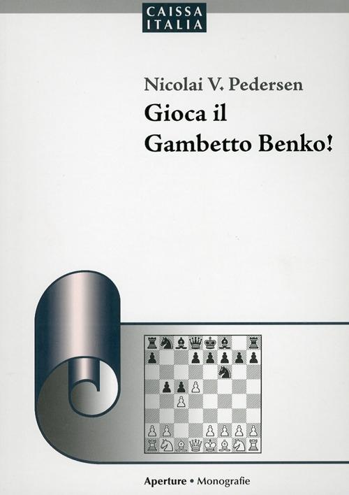 Gioca il Gambetto Benko!