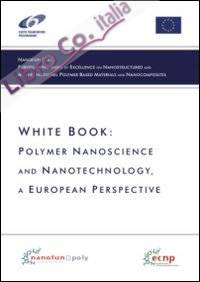White book. Polymer nanoscience and nanotechnology. A European perspective.