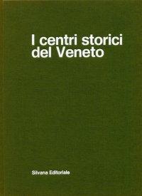 I centri storici del Veneto
