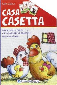 Casa casetta. Gioca con le carte a ricomporre le famiglie della fattoria.