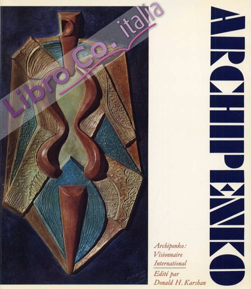 Archipenko. Visionnaire International. [French Ed.]