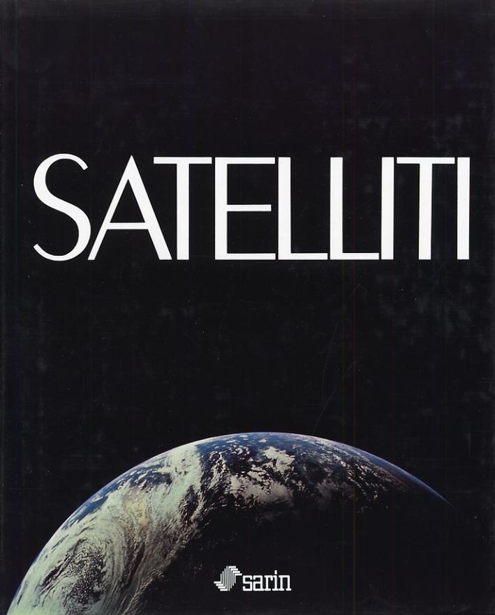 Satelliti. La conquista dello spazio