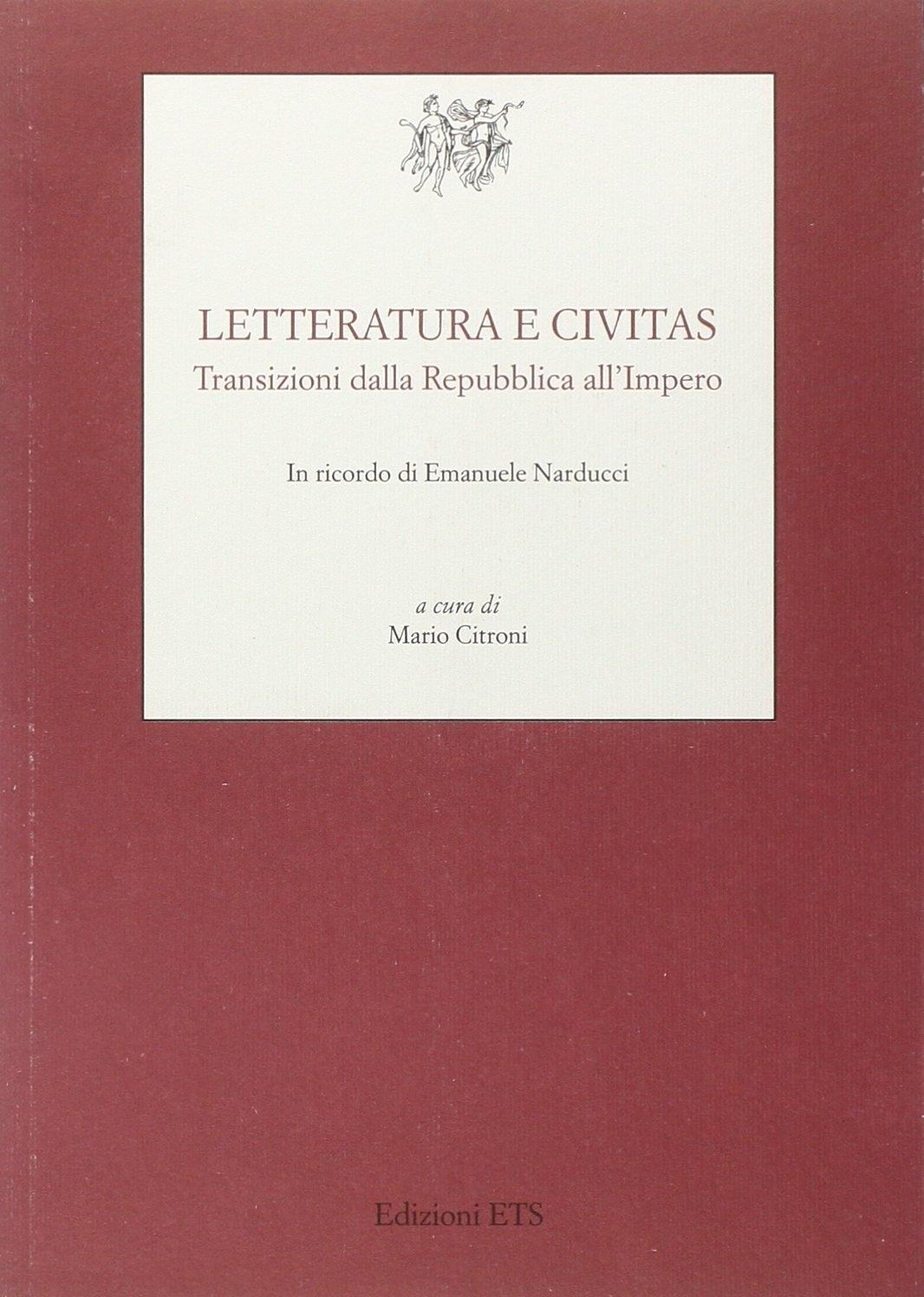 Letteratura e civitas. Transizioni dalla repubblica all'impero