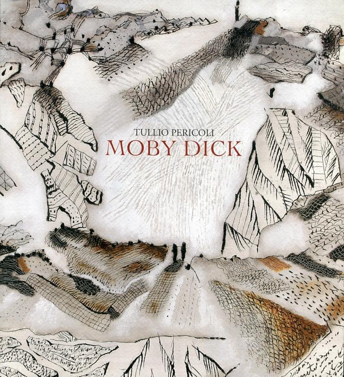 Tullio Pericoli. Moby Dick. Opere 2008-2012