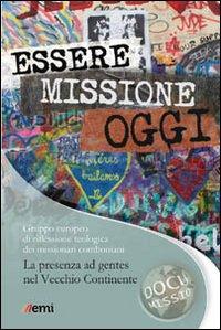 Essere missione oggi. Una comunità missionaria si interroga. La presenza ad gentes nel Vecchio Continente