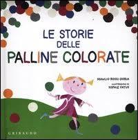 Le storie delle palline colorate. Ediz. illustrata