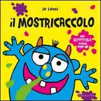 Il mostricaccolo. Libro pop-up. Ediz. illustrata