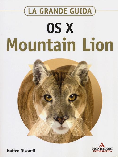 OS X Mountain Lion. La grande guida
