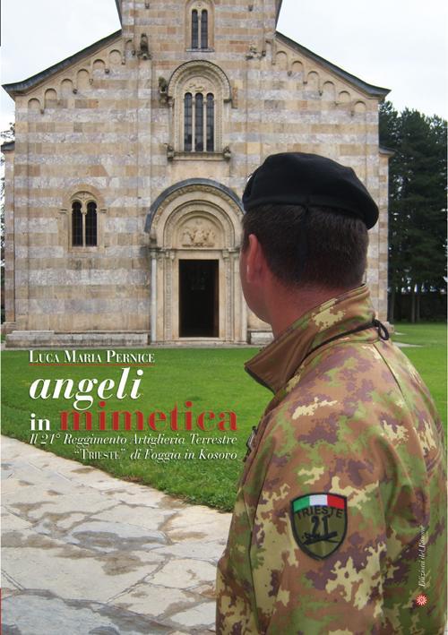 Angeli in mimetica. Il 21° reggimento artiglieria terrestre