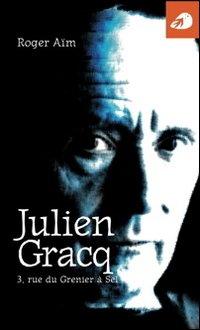 Julien Gracq. 3, rue du Grenier à Sel