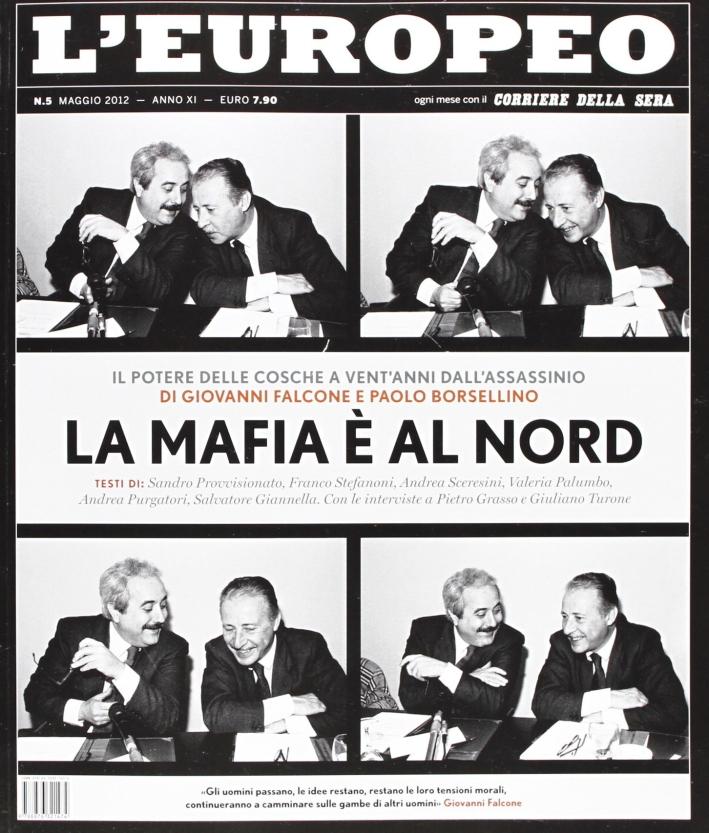L'europeo (2012). Vol. 5: La mafia è al Nord