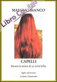 Capelli. Dentro la mente di un serial killer