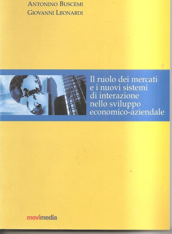 Il ruolo dei mercati e i nuovi sistemi di interazione per lo sviluppo economico aziendale