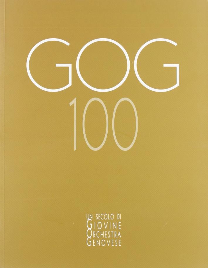 GOG 100. Un secolo di Giovine Orchestra Genovese
