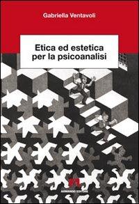 Etica ed estetica per la psicoanalisi