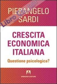 Crescita economica italiana. Questione psicologica?