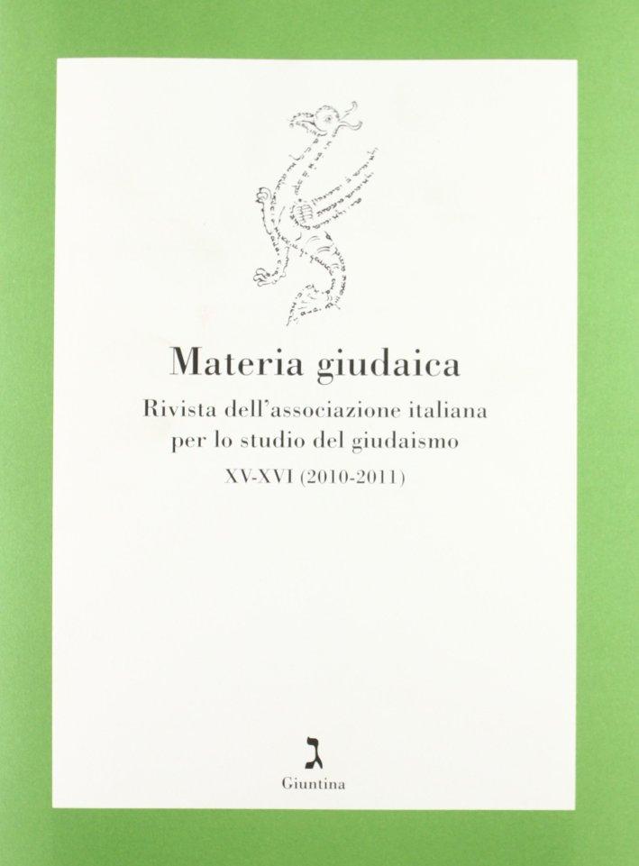 Materia giudaica. Rivista dell'Associazione italiana per lo studio delgiudaismo (2010-2011)
