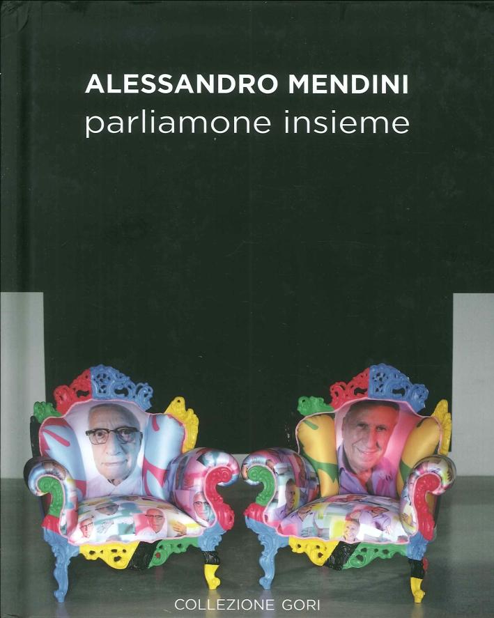 Alessandro Mendini. Parliamone Insieme