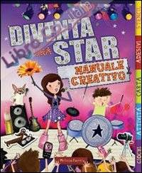 Diventa una star. Manuale creativo. Ediz. illustrata