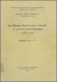 La riforma domenicana a Napoli nel periodo post-tridentino (1583-1725)