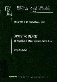 Silvestro Bendici. Un missionario calabrese del secolo XVII