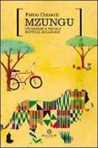 Mzungu. Un safari a pedali sotto il solleone