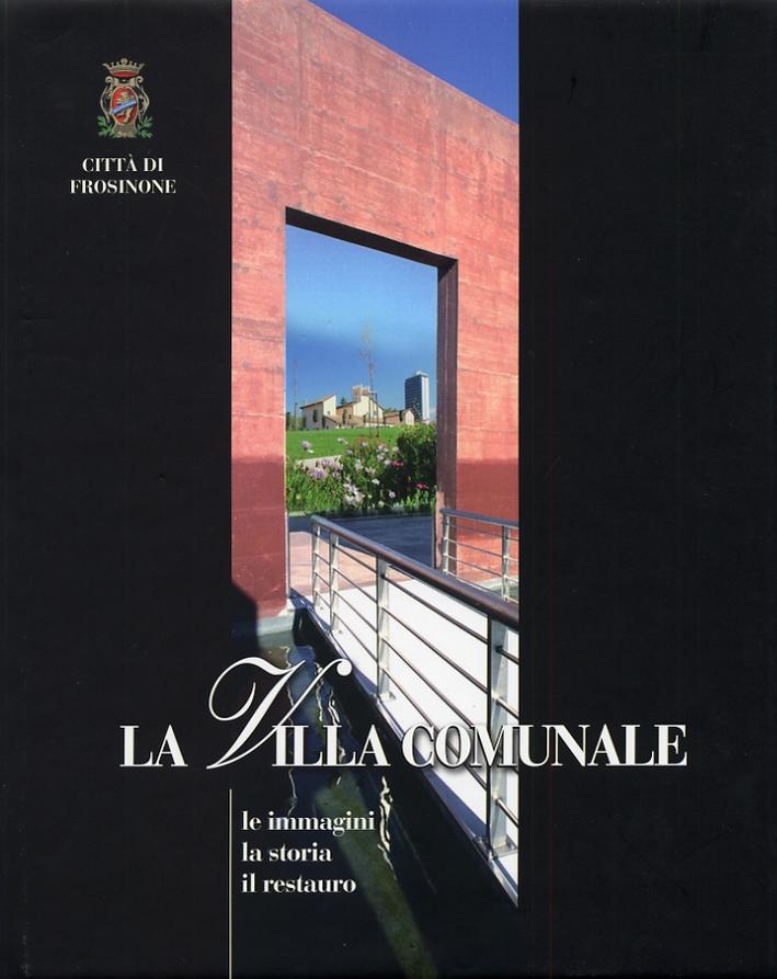 La Villa Comunale. Le immagini, la storia, il restauro