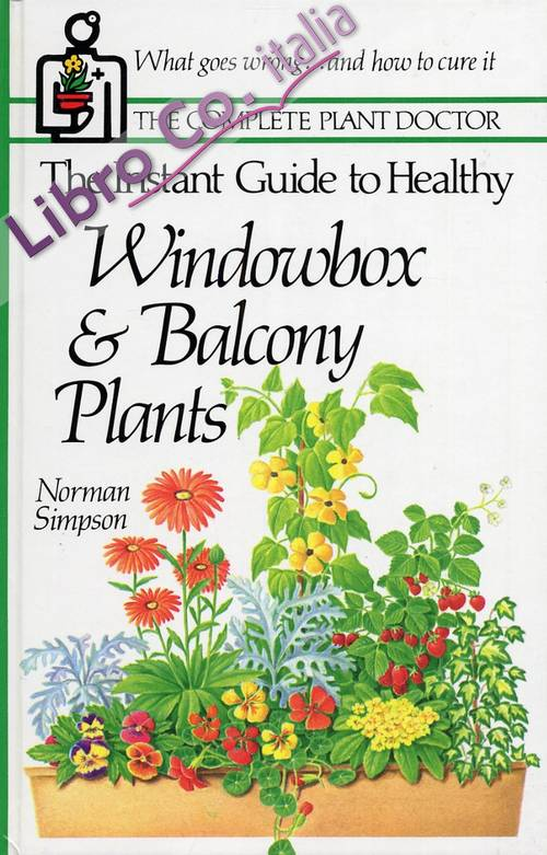 The Instant Guide to Healthy. Windowbox e Balcony Plants