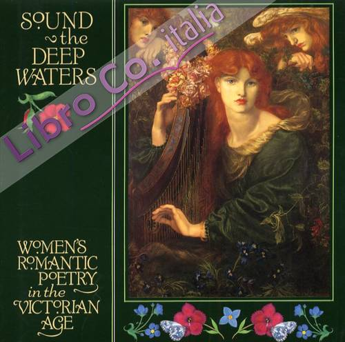 Sound the Deep Waters. Women's Romantic Poetry in the Victorian Age