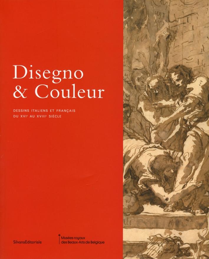 Disegno & Couleur Dessins italiens et français du XVIe au XVIIIe siècle. [French Ed.]