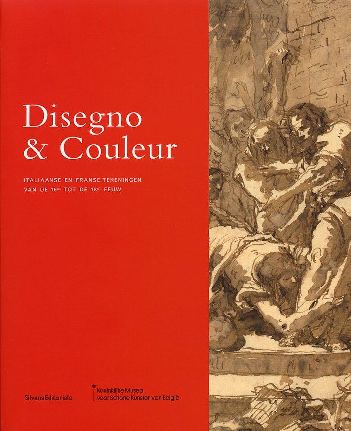 Disegno & Couleur. Italiaanse en Franse tekeningen van de XVIe au XVIIIe eeuw. [Dutch Ed.]