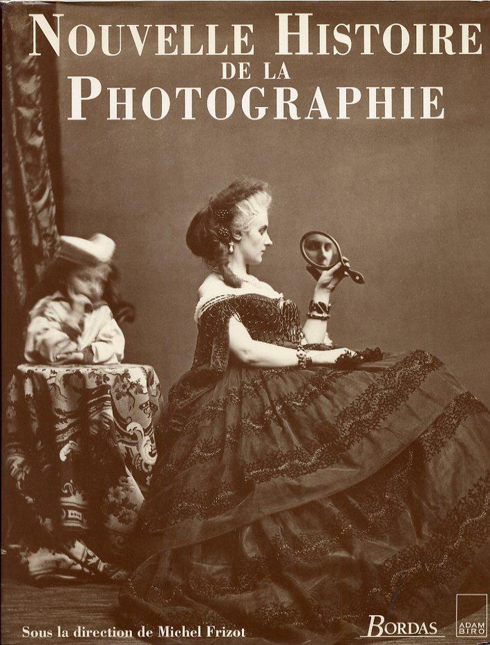 Nouvelle histoire de la Photographie. [French ed.]