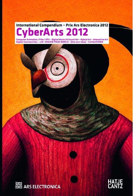 Cyberarts 2012. International Compendum Prix Ars Electronica