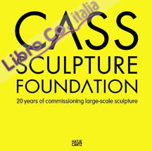 Cass sculpture foundation. 20 years of commissioning large-scale sculpture
