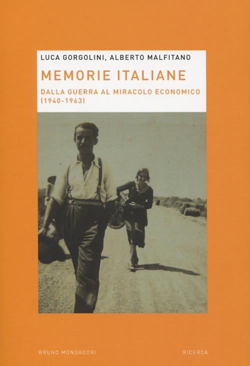 Memorie Italiane. Dalla Guerra al Miracolo Economico (1940-1963)