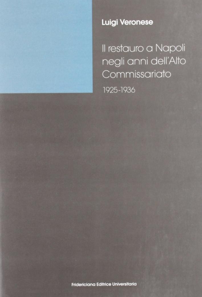Il restauro a Napoli negli anni dell'alto commissariato (1925-1936). Architettura, urbanistica, archeologia.