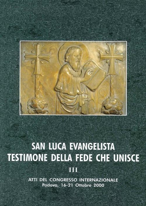 San Luca Evangelista Testimone della Fede che Unisce. Vol. 3: Ecumenismo, Tradizioni Storico - Liturgiche, Iconografia e Spiritualità.